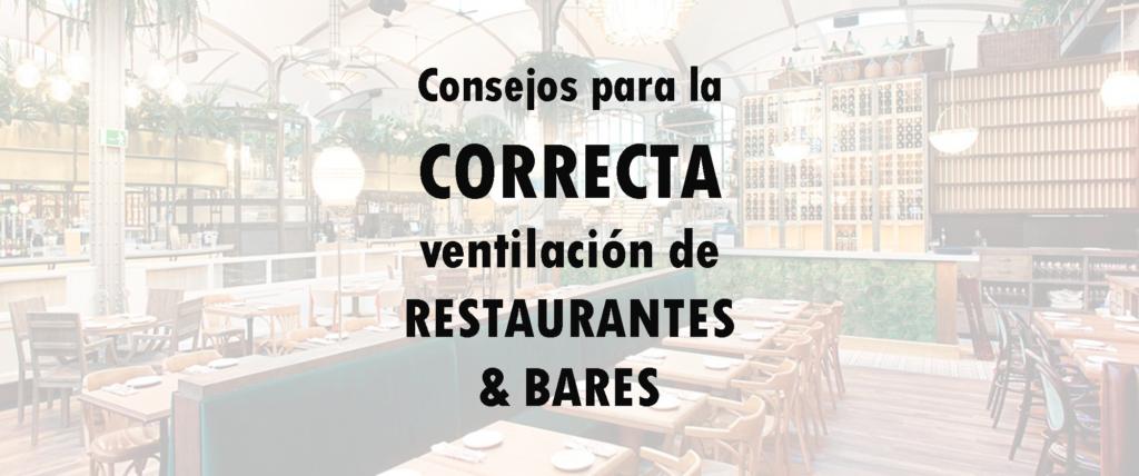 ✅ Consejos para una buena ventilación de restaurantes 🍽 y bares 🍻