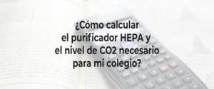 Cómo calcular el purificador HEPA y el nivel de CO2 para mi colegio