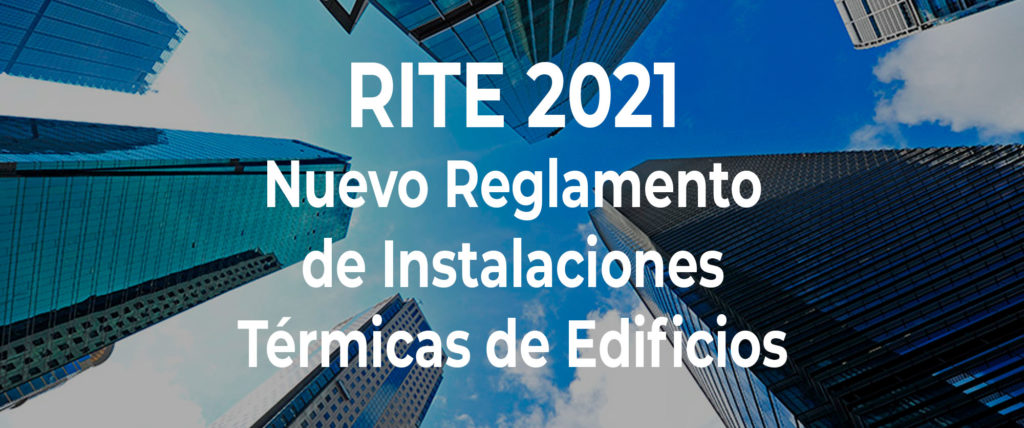 📃 Nueva actualización 2021 del RITE – Reglamento de Instalaciones Térmicas en los Edificios