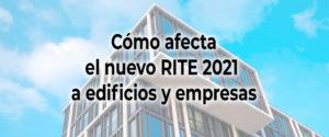 💼 En qué afecta la nueva actualización 2021 del RITE a edificios y empresas