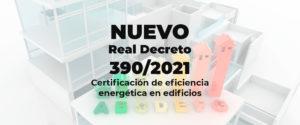 🆕 Nueva certificación de eficiencia energética de edificios 🌆 Nuevo Real Decreto 390/2021